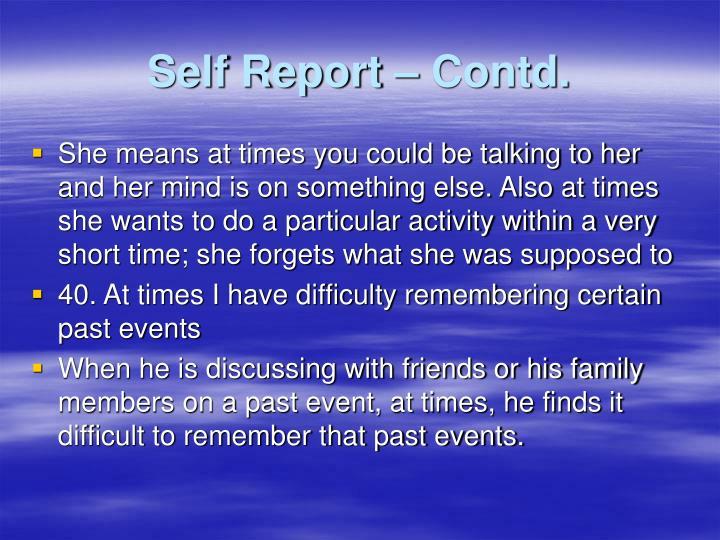 Self Report – Contd.