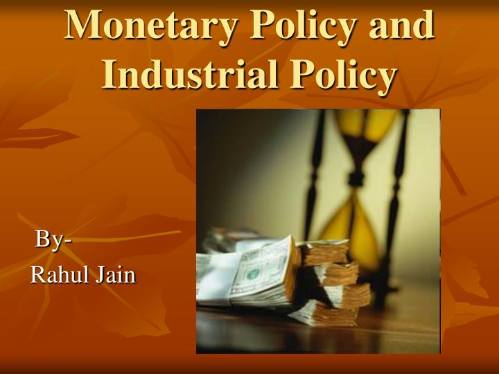 Monetary policy and industrial policy
