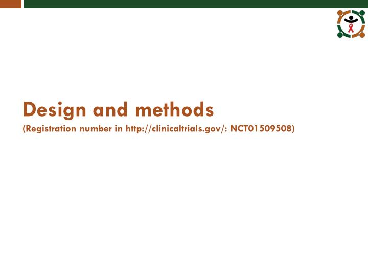Design and methods