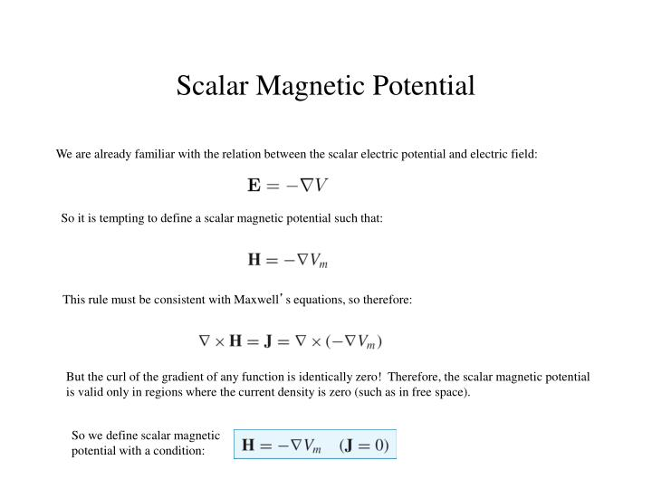 We are already familiar with the relation between the scalar electric potential and electric field:
