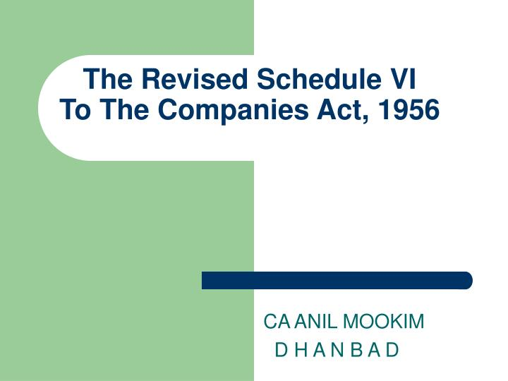 The revised schedule vi to the companies act 1956