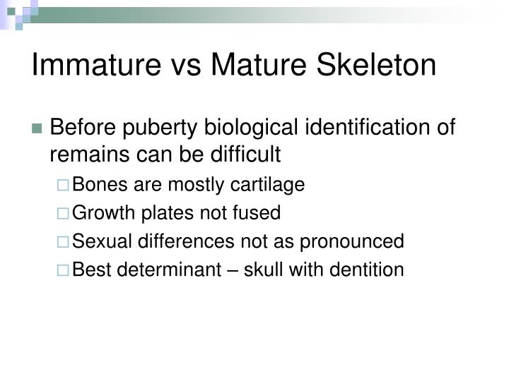 Immature vs Mature Skeleton