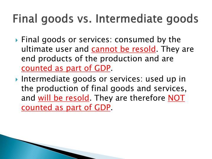 Final goods vs. Intermediate goods