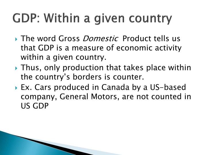 GDP: Within a given country