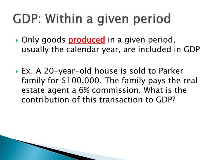 GDP: Within a given period