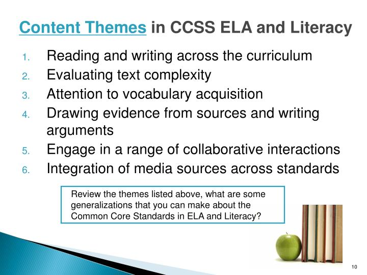 Review the themes listed above, what are some   generalizations that you can make about the      Common Core Standards in ELA and Literacy?
