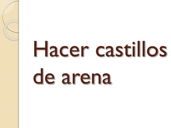 Hacer castillos de arena