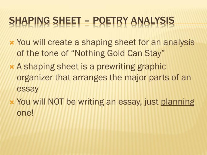 "You will create a shaping sheet for an analysis of the tone of ""Nothing Gold Can Stay"""
