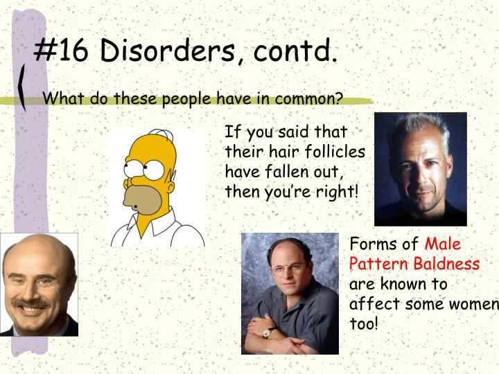 #16 Disorders, contd.