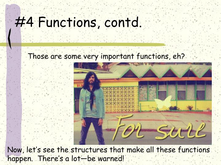#4 Functions, contd.