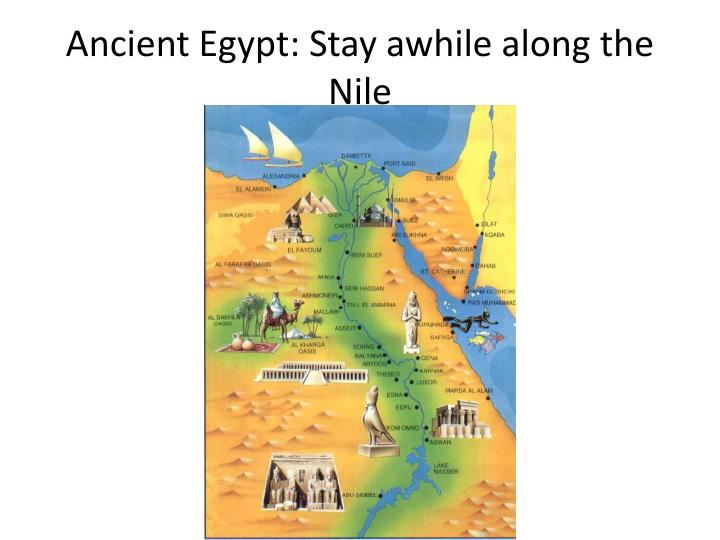 Ancient Egypt: Stay awhile along the Nile
