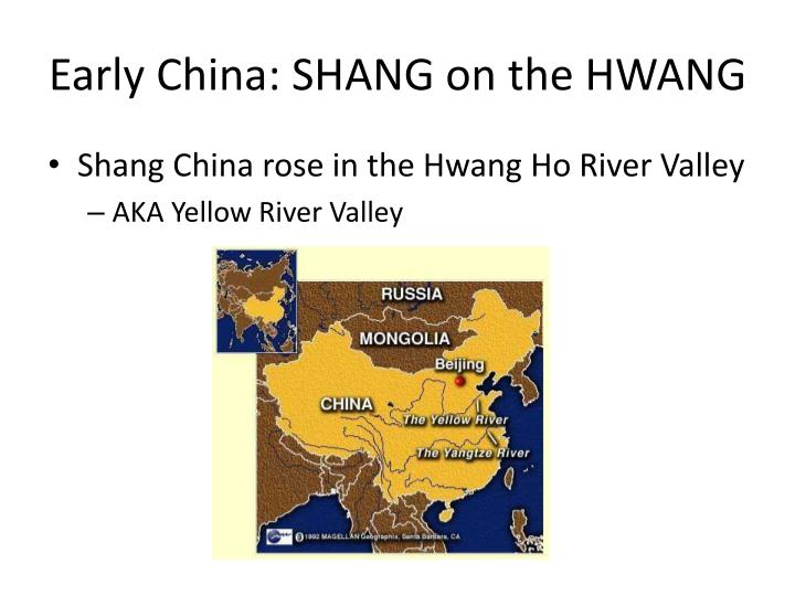 Early China: SHANG on the HWANG