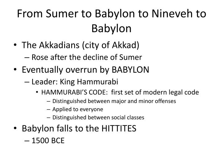 From Sumer to Babylon to Nineveh to Babylon