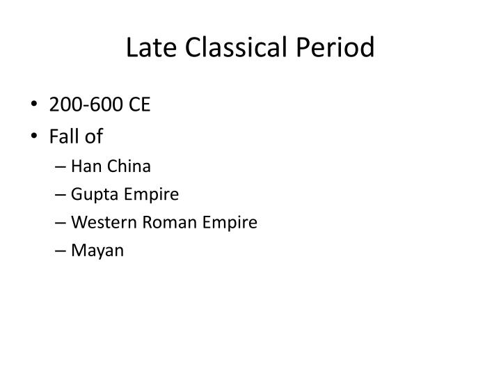 Late Classical Period