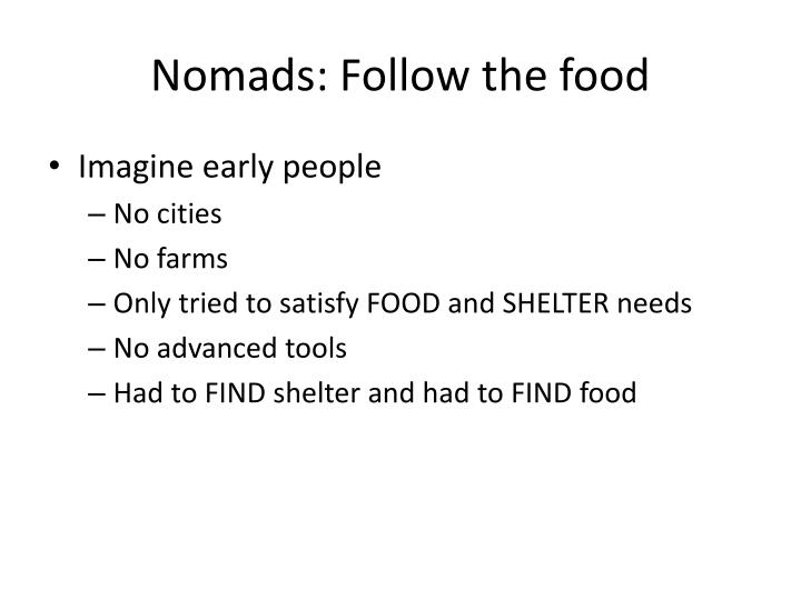 Nomads: Follow the food