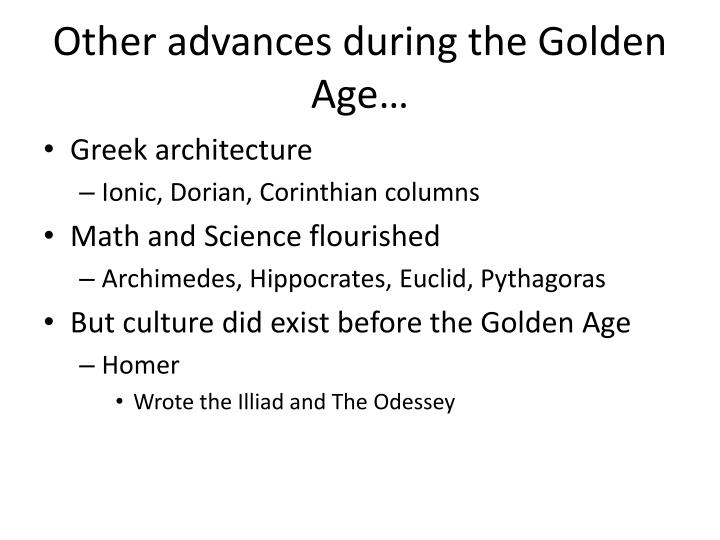 Other advances during the Golden Age…