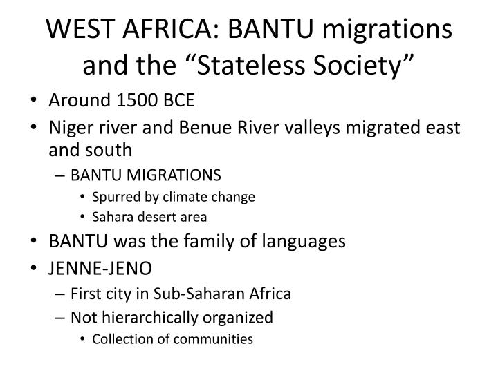 "WEST AFRICA: BANTU migrations and the ""Stateless Society"""
