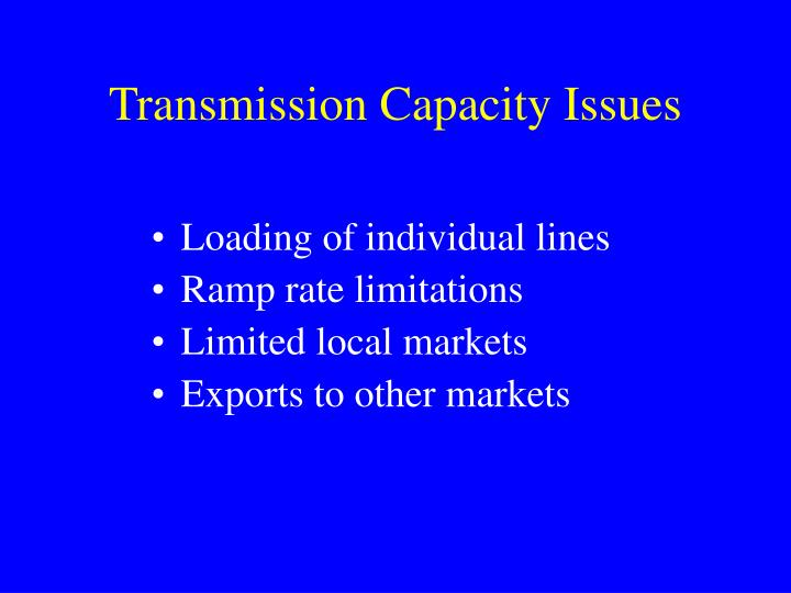 Transmission Capacity Issues