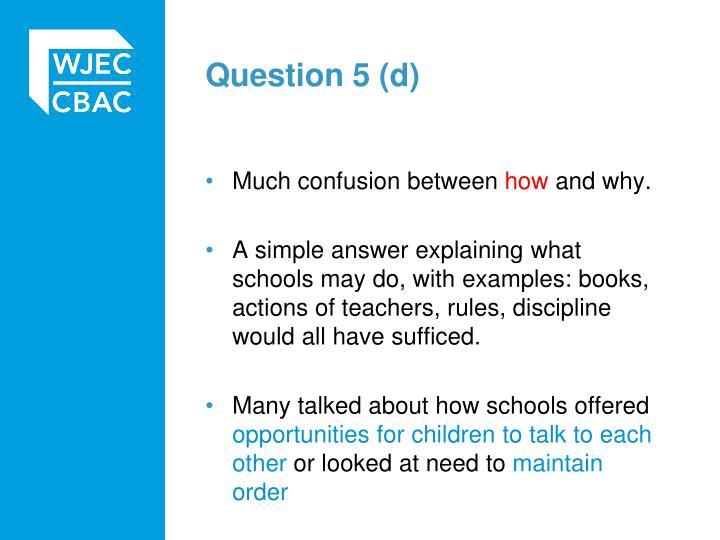 Question 5 (d)