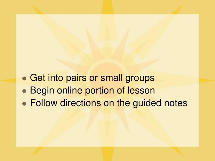 Get into pairs or small groups