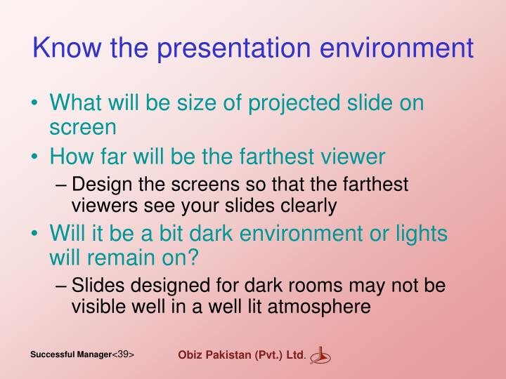 Know the presentation environment