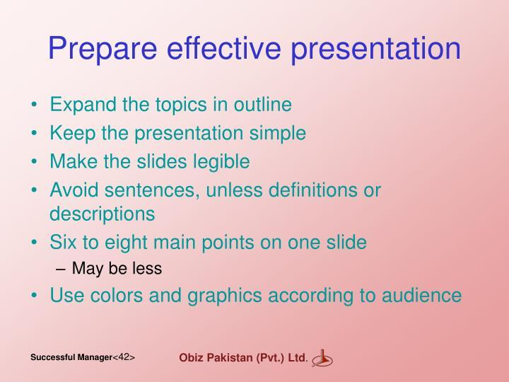 Prepare effective presentation
