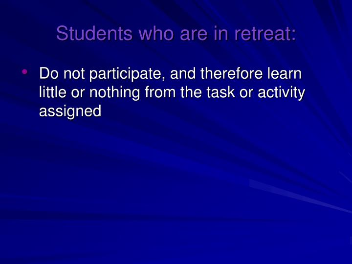 Students who are in retreat: