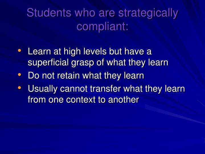 Students who are strategically compliant: