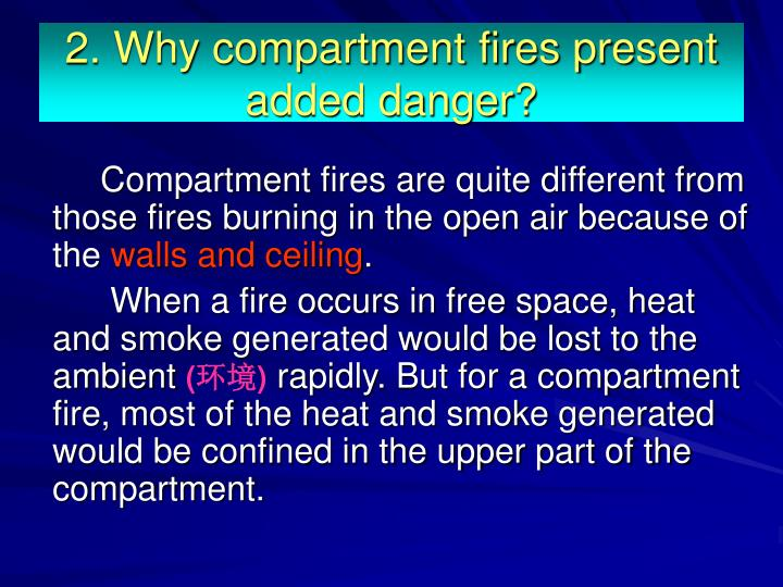2. Why compartment fires present added danger?
