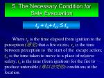 5 the necessary condition for safe evacuation