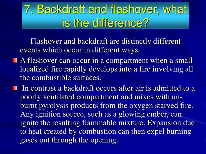 7. Backdraft and flashover, what is the difference?