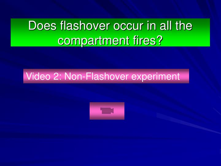 Does flashover occur in all the compartment fires?