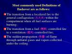 most commonly used definitions of flashover are as follows