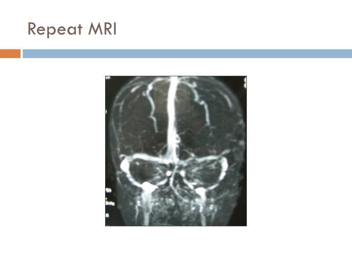 Repeat MRI