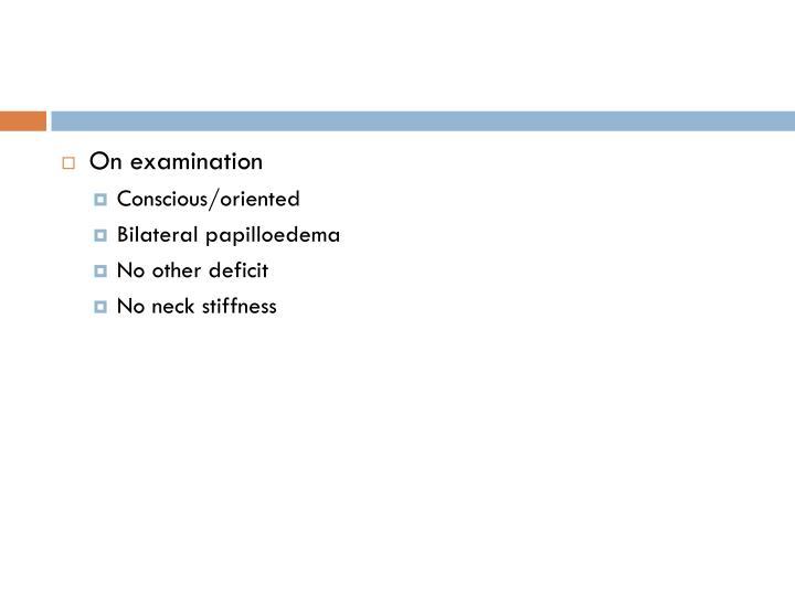 On examination