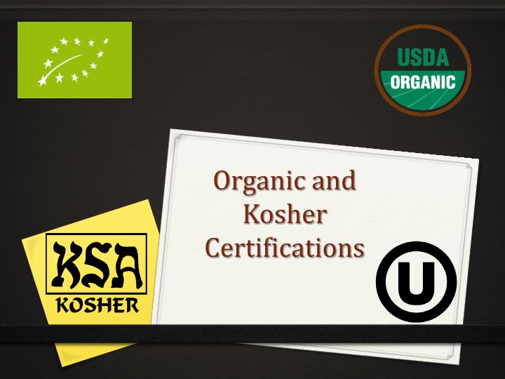 Organic and Kosher Certifications