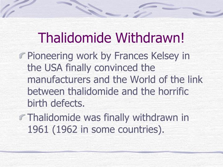 Thalidomide Withdrawn!