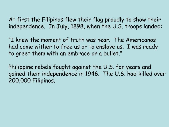 At first the Filipinos flew their flag proudly to show their