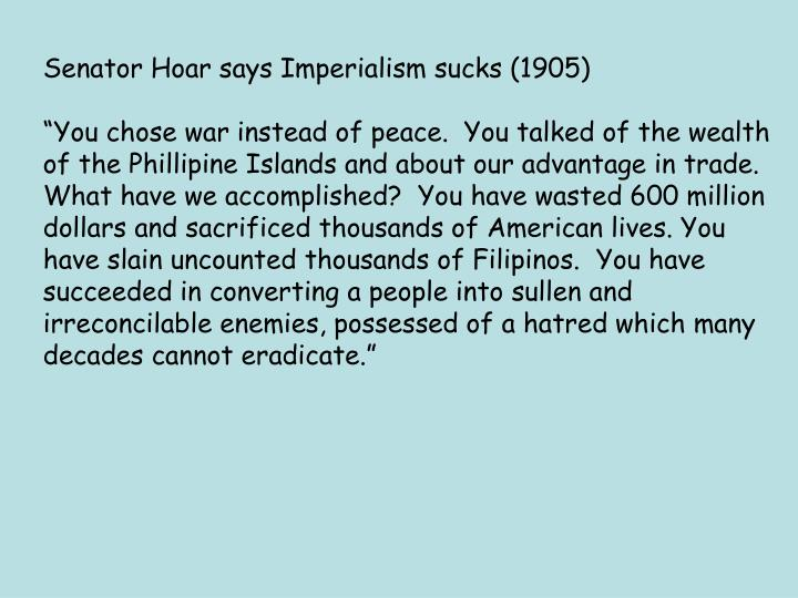 Senator Hoar says Imperialism sucks (1905)