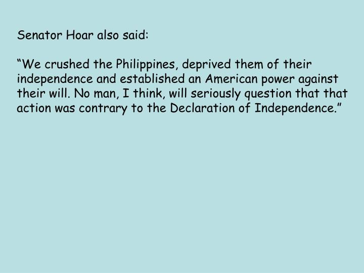 Senator Hoar also said: