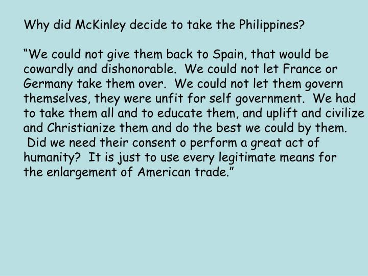 Why did McKinley decide to take the Philippines?