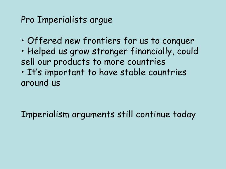 Pro Imperialists argue