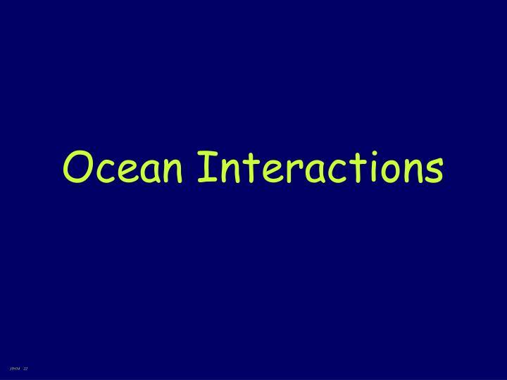 Ocean Interactions