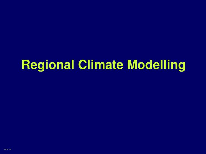 Regional Climate Modelling