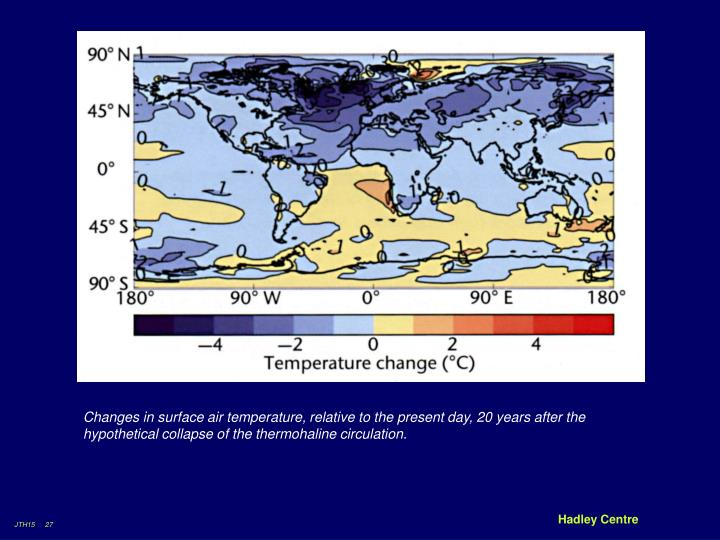 Changes in surface air temperature, relative to the present day, 20 years after the hypothetical collapse of the thermohaline circulation.