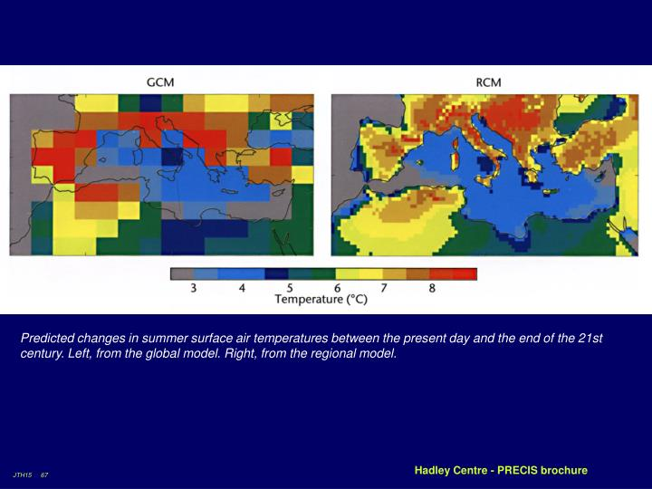 Predicted changes in summer surface air temperatures between the present day and the end of the 21st century. Left, from the global model. Right, from the regional model.