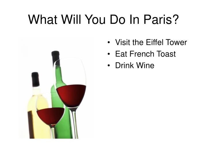 What Will You Do In Paris?