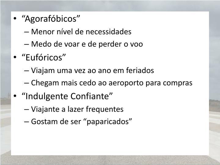 """""""Agorafóbicos"""""""