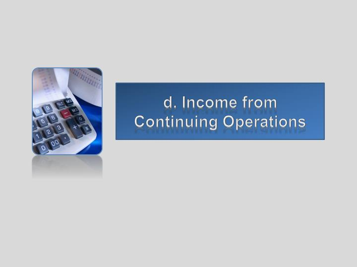 D income from continuing operations