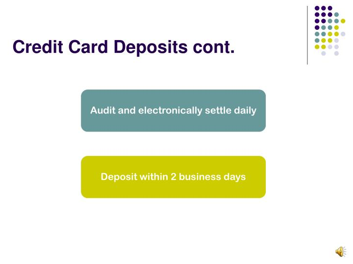 Credit Card Deposits cont.